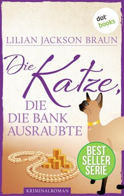 Die Katze, die die Bank ausraubte / Die Katze Bd.22 (eBook, ePUB) - Braun, Lilian Jackson