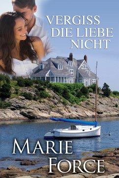 Vergiss die Liebe nicht / Neuengland-Reihe Bd.1...