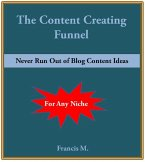 The Content Creating Funnel (eBook, ePUB)