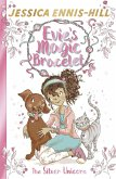 Evie's Magic Bracelet: The Silver Unicorn