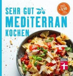 Sehr gut mediterran kochen - Soehlke, Christian;Soehlke-Lennert, Dorothee