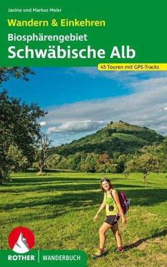 Biosphärengebiet Schwäbische Alb. Wandern & Einkehren - Meier, Janina; Meier, Markus