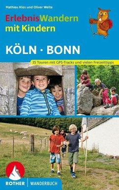 Erlebniswandern mit Kindern Köln - Bonn - Klos, Mathieu; Welte, Oliver