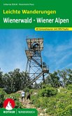 Leichte Wanderungen. Genusstouren im Wienerwald und in den Wiener Alpen