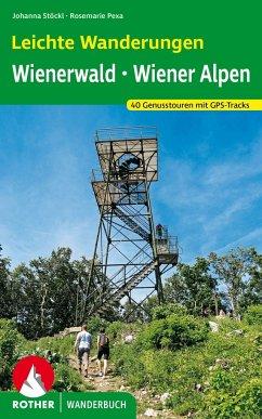 Leichte Wanderungen. Genusstouren im Wienerwald und in den Wiener Alpen - Stöckl, Marcus; Stöckl-Pexa, Rosemarie