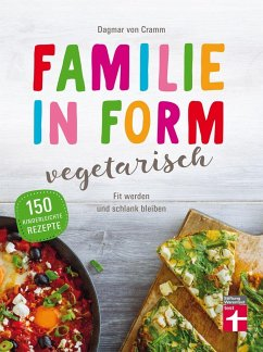 Familie in Form - vegetarisch - Cramm, Dagmar von