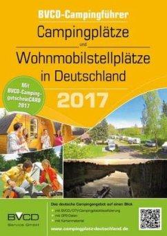 Campingplätze und Wohnmobilstellplätze in Deutschland 2017