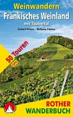Weinwandern Fränkisches Weinland - Heimler, Gerhard; Schmieg, Wolfgang
