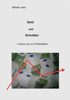 Geld und Schulden (eBook, ePUB) - Jans, Wilhelm