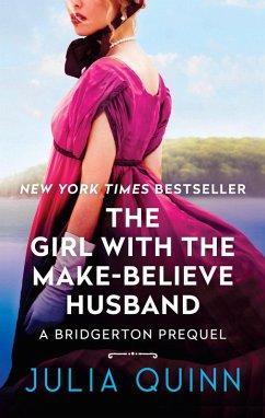 The Girl With The Make-Believe Husband (eBook, ePUB) - Quinn, Julia