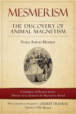 Mesmerism: The Discovery of Animal Magnetism: English Translation of Mesmer's historic Mémoire sur la découverte du Magnétisme An