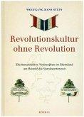 Revolutionskultur ohne Revolution