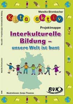 Kita aktiv Projektmappe Interkulturelle Bildung...