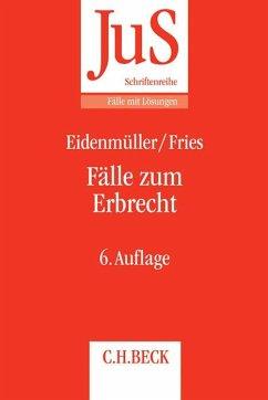 Fälle zum Erbrecht - Eidenmüller, Horst; Fries, Martin
