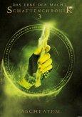 Schattenchronik 3: Ascheatem / Das Erbe der Macht Bd.7-9