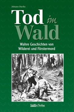 Tod im Wald - Dachs, Johann