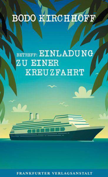 Betreff: Einladung zu einer Kreuzfahrt - Kirchhoff, Bodo