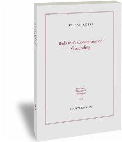 Bolzano´s Conception of Grounding - Roski, Stefan