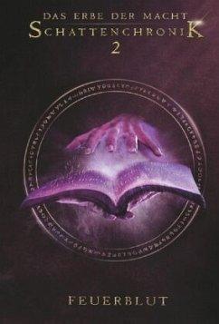 Schattenchronik 2: Feuerblut / Das Erbe der Macht Bd.4-6 - Suchanek, Andreas