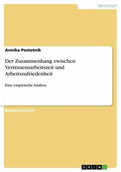 Der Zusammenhang zwischen Vertrauensarbeitszeit und Arbeitszufriedenheit (eBook, PDF)