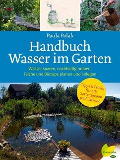 Handbuch Wasser im Garten (eBook, ePUB) - Polak, Paula
