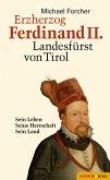 Erzherzog Ferdinand II. Landesfürst von Tirol (eBook, ePUB)