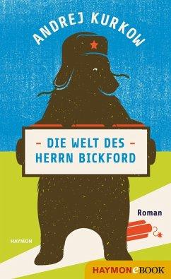 Die Welt des Herrn Bickford (eBook, ePUB) - Kurkow, Andrej