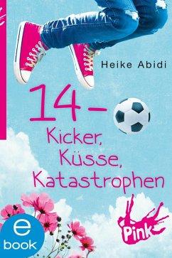 14 - Kicker, Küsse, Katastrophen (eBook, ePUB) - Abidi, Heike