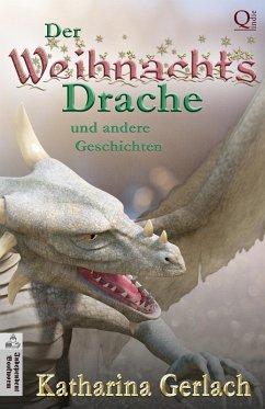 Der Weihnachtsdrache (eBook, ePUB) - Gerlach, Katharina