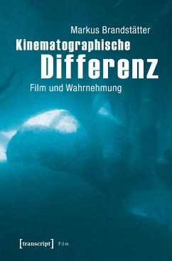 Kinematographische Differenz (eBook, PDF) - Brandstätter, Markus