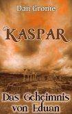 Kaspar - Das Geheimnis von Eduan (eBook, ePUB)