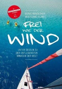 Frei wie der Wind - Renoldner, Doris; Slanec, Wolfgang