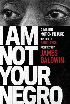 I Am Not Your Negro - Baldwin, James