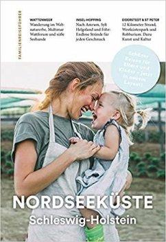 Familienreiseführer Nordseeküste Schleswig-Holstein - Gonsior, Kerstin