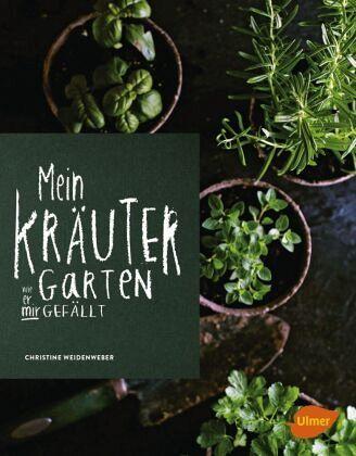 Mein Kräutergarten Von Christine Weidenweber Portofrei Bei Bücherde