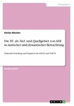 9783668318069 - Büscher, Stefan: Die EU als Ziel- und Quellgebiet von ADI in statischer und dynamischer Betrachtung - Buch