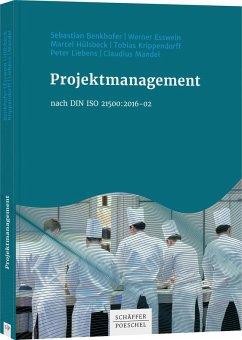 Projektmanagement nach DIN ISO 21500:2016-02 - Benkhofer, Sebastian; Esswein, Werner; Hülsbeck, Marcel; Krippendorff, Tobias; Liebens, Peter; Mandel, Claudius