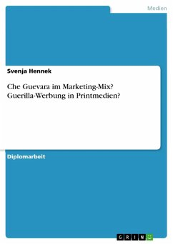Che Guevara im Marketing-Mix? Guerilla-Werbung in Printmedien? (eBook, PDF)