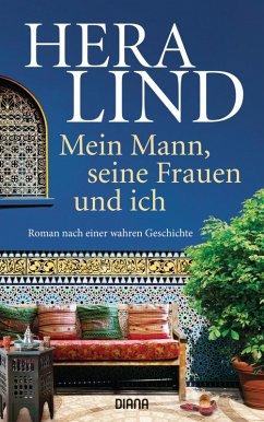 Mein Mann, seine Frauen und ich (eBook, ePUB) - Lind, Hera