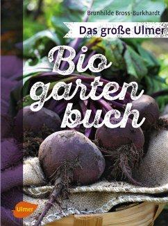 Das große Ulmer Biogarten-Buch - Bross-Burkhardt, Brunhilde