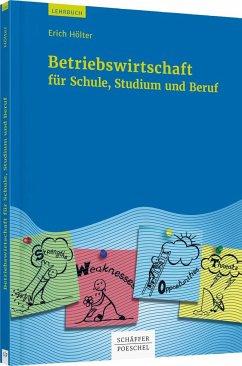 Betriebswirtschaft für Schule, Studium und Beruf - Hölter, Erich