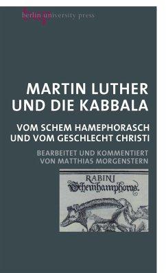 Martin Luther und die Kabbala - Luther, Martin