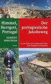 Himmel, Herrgott, Portugal - Der portugiesische Jakobsweg