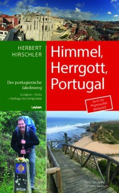 Himmel, Herrgott, Portugal - Der portugiesische Jakobsweg - Hirschler, Herbert