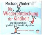 Die Wiederentdeckung der Kindheit, 4 Audio-CDs