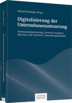 Digitalisierung der Unternehmenssteuerung - Kieninger, Michael