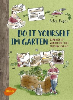 Do it yourself im Garten - Hagen, Peter