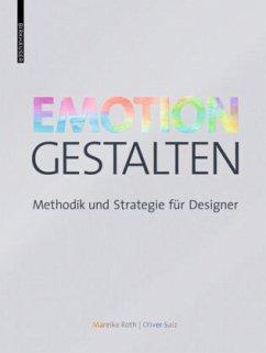 Emotion gestalten - Roth, Mareike;Saiz, Oliver