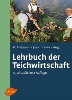 Lehrbuch der Teichwirtschaft - Schäperclaus, Wilhelm; Lukowicz, Mathias von