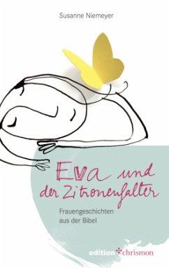 Eva und der Zitronenfalter - Niemeyer, Susanne